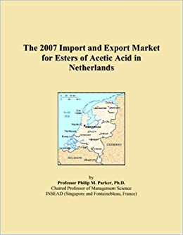 Book The 2007 Import and Export Market for Esters of Acetic Acid in Netherlands
