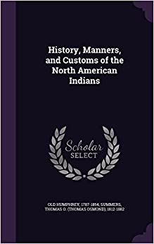 Book History, Manners, and Customs of the North American Indians
