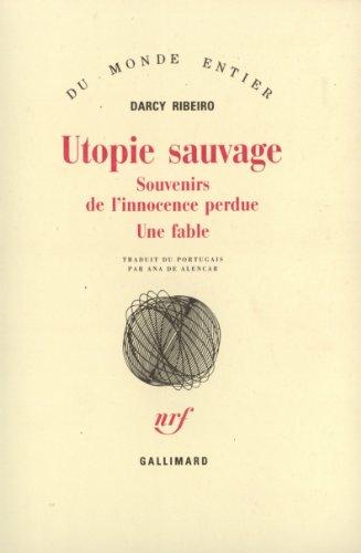 Utopie sauvage(souvenirs de l'innocence perdue. une fable) (French Edition)