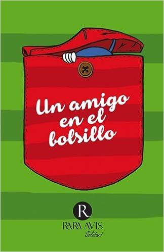 Amazon.com: Un amigo en el bolsillo (Spanish Edition) (9788494520570): Alba, Jaume, Julià, César, Los niños de ARKA Noah, Romantic Ediciones: Books