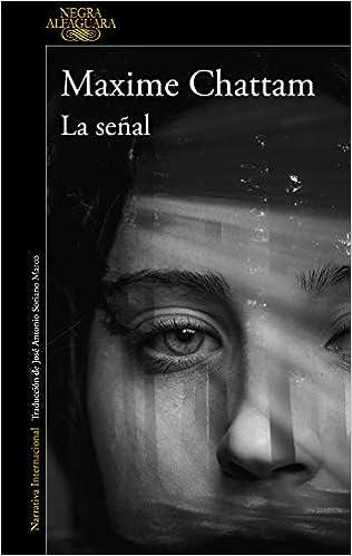 La Señal The Sign Alfaguara Negra Spanish Edition 9788420437835 Chattam Maxime Books
