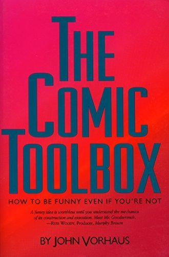 The Comic Toolbox: How to Be Funny Even If You're Not by John Vorhaus (1994-07-04) (The Comic Toolbox By John Vorhaus compare prices)