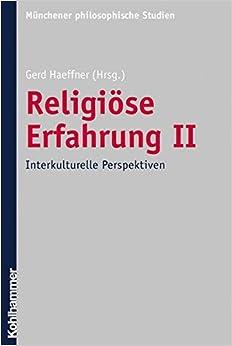 Religiose Erfahrung II: Interkulturelle Perspektiven (Munchener Philosophische Studien - Neue Folge)
