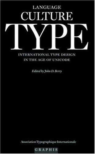 Language Culture Type: International Type Design in the Age of Unicode by (November 11, 2002) Hardcover by Graphis Press