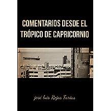 Comentarios Desde El Trópico de Capricornio. (Spanish Edition)