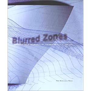Blurred Zones: Eisenman Architects, 1988-1998 Peter Eisenman, Luis Galiano and K. Michael Hays