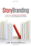 StoryBranding: Creating Stand-out Brands Through the Power of Story: Creating Stand-Out Branding