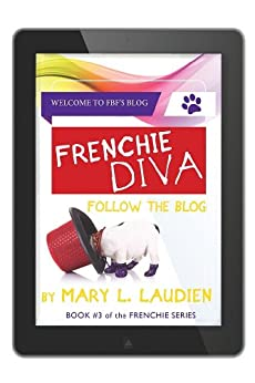 Frenchie Diva - Follow the Blog (Frenchie Series Book 3) (English Edition) por [Laudien, Mary L.]