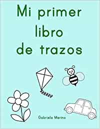 Mi primer libro de trazos: Amazon.es: Merino, Gabriela: Libros
