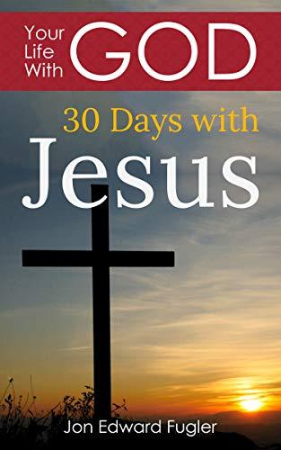 30 Days With Jesus