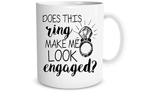 funnwear ¿Este Anillo Make Me Look Engaged–11oz taza de café–regalo perfecto para novias y...