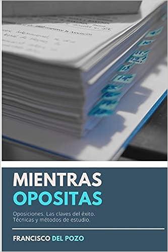 MIENTRAS OPOSITAS: (Las cosas que te pasan): Amazon.es ...