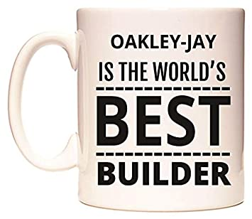 OAKLEY-JAY IS THE WORLDS BEST BUILDER Taza por WeDoMugs