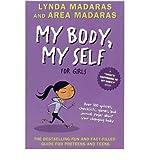 [(My Body My Self for Girls )] [Author: Lynda Madaras] [Mar-2008]