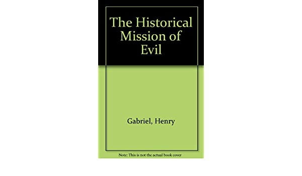 The Historical Mission Of Evil