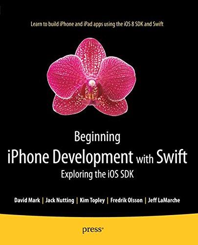 Beginning iPhone Development with Swift: Exploring the iOS SDK by Apress