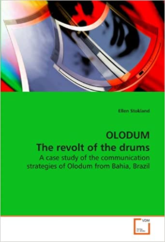 OLODUM The revolt of the drums: A case study of the communication