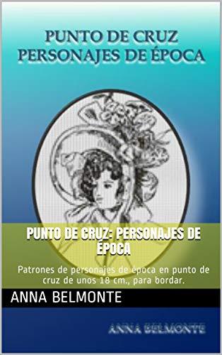 Amazon.com: PUNTO DE CRUZ: PERSONAJES DE ÉPOCA: Patrones de ...