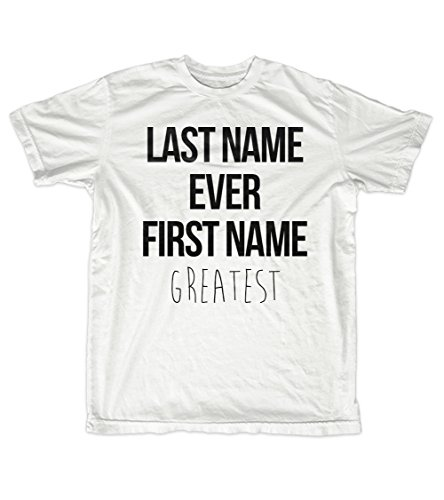 Last Name Ever First Name Greatest Funny Sarcastic Motivational Men's T-Shirt White XX-Large (Last Name Ever First Name Greatest T Shirt)