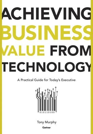 Achieving Business Value From Technology