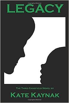 Legacy (Ganzfield Novels)