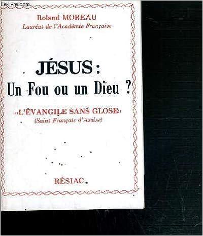 Lire en ligne Jésus, un fou ou un Dieu ?... pdf ebook