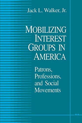 Mobilizing Interest Groups in America: Patrons, Professions, and Social Movements (5)