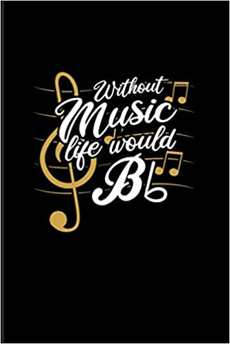 Without Music Life Would Bb: Funny Music Quotes 2020 Planner ...