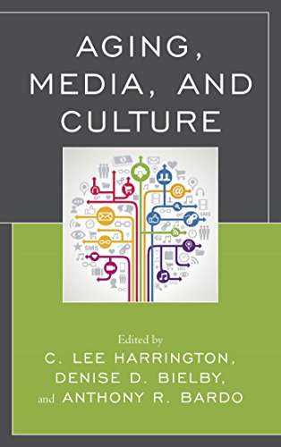 Aging, Media, and Culture - Nathalie Kelly