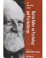 Martin Buber on Psychology and Psychotherapy: Essays, Letters, and Dialogue