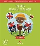 The Pilis and Oscar the Grandpa: La famille