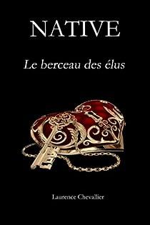 Native - Le berceau des élus, Tome 1 par Chevallier