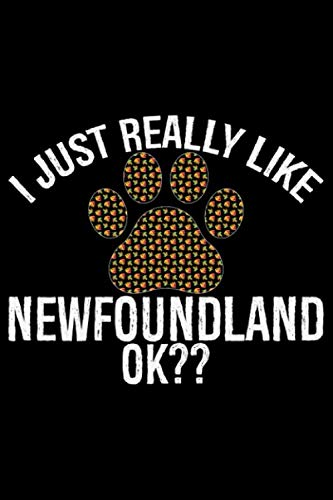 I-Just-Really-Like-Newfoundland-Cool-Newfoundland-Dog-Journal-Notebook-Newfoundland-Puppy-Lover-Gifts-Funny-Newfoundland-Dog-Notebook-Newfoundland-Owner-Gifts-6-x-9-in-120-pages