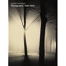 Lyonel Feininger: Photographs 1928-1939