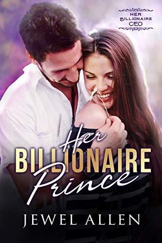 Her Billionaire Prince (Her Billionaire CEO Book 2) ()