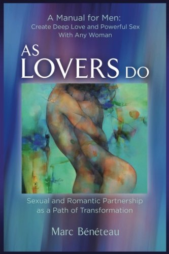 As Lovers Do: Sexual and Romantic Partnership as a Path of Transformation