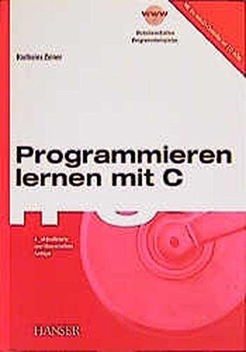 Programmieren lernen mit C Taschenbuch – 28. September 2000 Karlheinz Zeiner Hanser Fachbuch 3446215964 Programmiersprachen