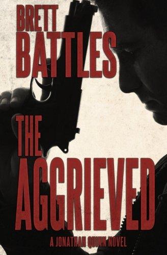 The Aggrieved (A Jonathan Quinn Novel) (Volume 11)