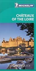 Châteaux of the Loire Green Guide (Michelin Green Guides)