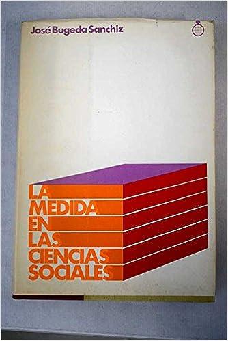 La medida en las ciencias sociales: José Bugeda Sánchiz: 9788472311572: Amazon.com: Books