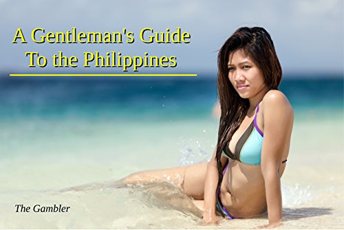 A Gentleman's Guide To The Philippines