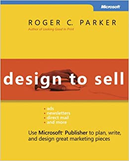 Design to Sell: Use Microsoft® Publisher to Plan, Write and Design ...