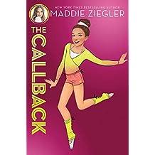 The Callback (Maddie Ziegler Book 2)