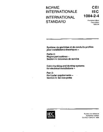 IEC 61084-2-4 Ed. 1.0 b:1996, Cable trunking and ducting systems for electrical installations - Part 2: Particular requirements - Section 4: Service poles ()