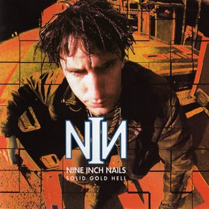 Nine Inch Nails - Solid Gold Hell [live In Vienna, Austria And Usa In 1991] - Zortam Music