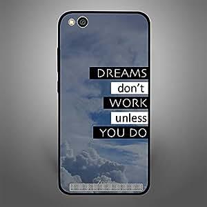 Xiaomi Redmi 5A Dreams Dont Work Unless You do