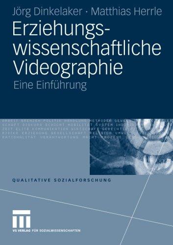 Erziehungswissenschaftliche Videographie: Eine Einführung (Qualitative Sozialforschung) (German Edition)