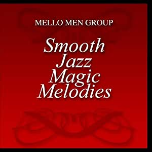 Smooth Jazz Magic Melodies
