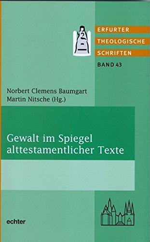 Gewalt im Spiegel alttestamentlicher Texte (Erfurter Theologische Schriften)