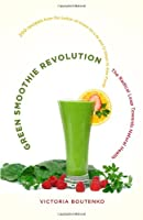 Green Smoothie Revolution: The Radical Leap Towards Natural Health Front Cover